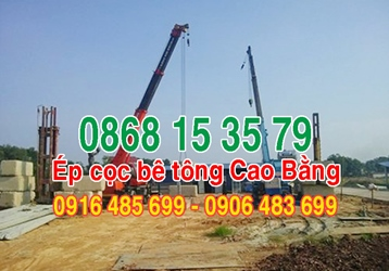 0916.485.699 ÉP CỌC BÊ TÔNG CAO BẰNG - ép cọc bê tông tại Cao Bằng