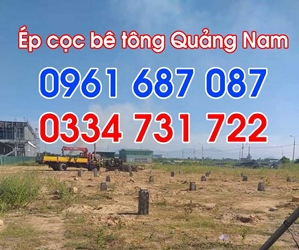 Ép cọc bê tông Quảng Nam - Ép cọc bê tông Tam Kỳ Quảng Nam